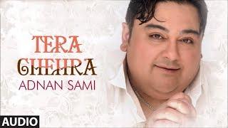 Video Tera Chehra Title Song - Adnan Sami Pop Album Songs download in MP3, 3GP, MP4, WEBM, AVI, FLV January 2017