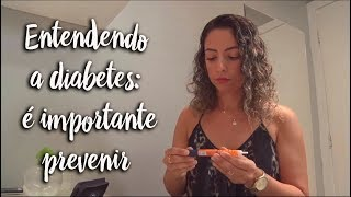 Entendendo a diabetes: é importante prevenir