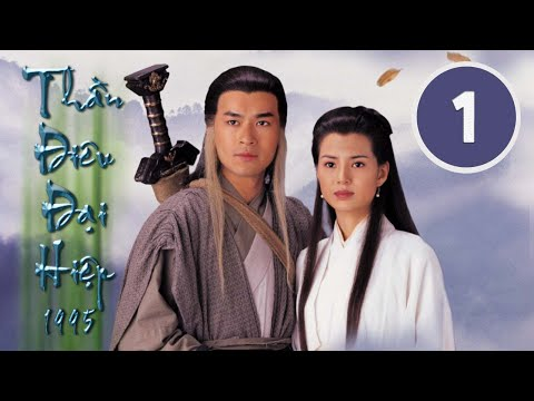 Thần điêu đại hiệp 01/32 (tiếng Việt), DV chính: Cổ Thiên Lạc, Lý Nhược Đồng;  TVB/1995 - Thời lượng: 46:38.