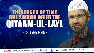 The length of time one should offer the Qiyaam-ul-Layl by Dr Zakir Naik