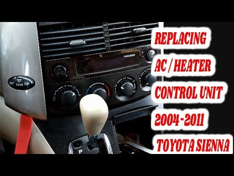 HOW TO REPLACE AC/HEATER CONTROL SWITCH PANEL FOR 2004-2011 TOYOTA SIENNA