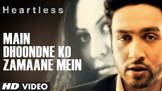 Main Dhoondne Ko Zamaane Mein - Video Song - Heartless