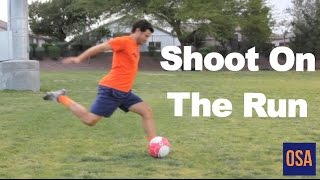 How to Shoot on the Run