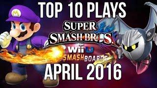 Smash Wii U Top 10 Plays of April 2016 – Smash 4 / SSB4