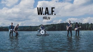 Video W.A.F. - Příliv