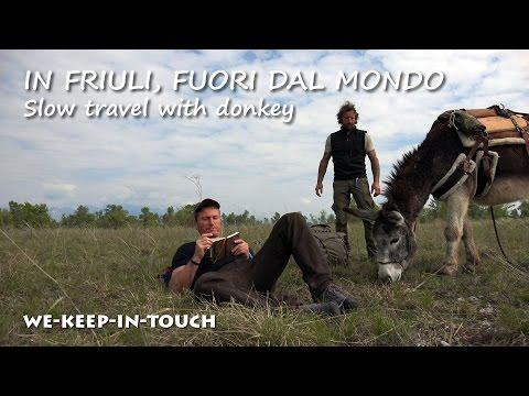 Slow travel with donkey. In Friuli, fuori dal mondo. Il trailer