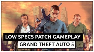 GTA 5 Grand Theft Auto 5 - Ragnos1997 Low Specs Patch Gameplay