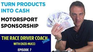TRDC Show Episode 7 - Turn Products Into Cash (Motorsport Sponsorship)