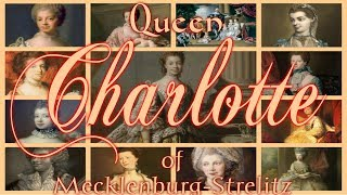 Video Charlotte of Mecklenburg Strelitz wife of King George III MP3, 3GP, MP4, WEBM, AVI, FLV Mei 2018