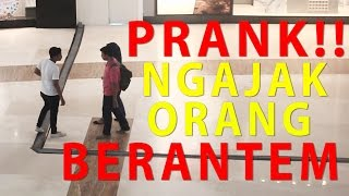 Video Prank NGAJAK ORANG GA KENAL BERANTEM - PRANK INDONESIA MP3, 3GP, MP4, WEBM, AVI, FLV Oktober 2017