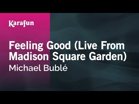 Feeling Good (Live From Madison Square Garden) - Michael Bublé | Karaoke Version | KaraFun