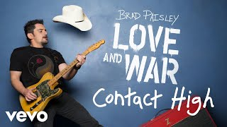 "Get ""Contact High"" on Brad Paisley's new album, LOVE AND WAR, available now: smarturl.it/bploveandwar?IQid=YThttp://vevo.ly/jxj59H"