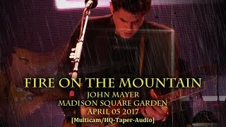 Video John Mayer - Fire On The Mountain (GD Cover) - 4/5/17 - MSG -[Multicam/HQ-Taper-Audio] MP3, 3GP, MP4, WEBM, AVI, FLV Agustus 2018