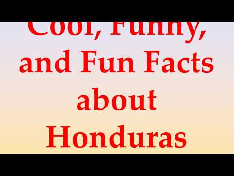 Cool, Funny, and Fun Facts about Honduras