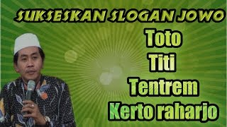 Video Lucu jargon Jowo Toto,Titi,Tentrem,Kerto Raharjo KH Anwar Zahid Terbaru MP3, 3GP, MP4, WEBM, AVI, FLV November 2018