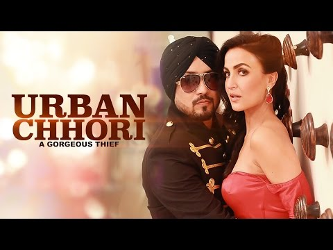 Dilbagh Singh: Urban Chhori Feat Elli Avram, Kauratan | New Hindi Song 2017