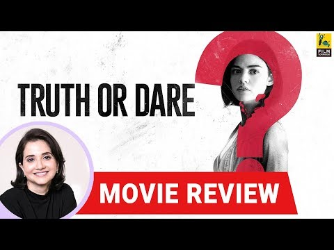 Anupama Chopra's Movie Review of Truth or Dare | Jeff Wadlow | Lucy Hale