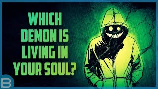 Video What Demon Is Living In Your Soul? MP3, 3GP, MP4, WEBM, AVI, FLV Agustus 2018