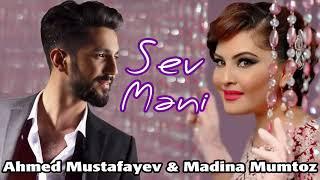 Ahmed Mustafayev & Madina Mumtoz  Sev Məni mp3