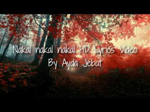 Video Nakal nakal nakal HD Lyrics video by ayda jebat download in MP3, 3GP, MP4, WEBM, AVI, FLV January 2017