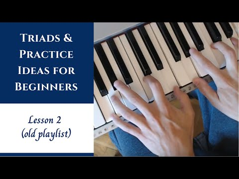 Piano Lessons for Beginners: Lesson 2 - Major Triads, Finger Numbering, Practice Ideas