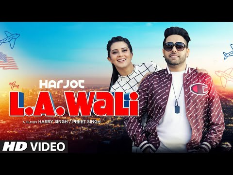 Video songs - L.A. Wali: Harjot (Full Video)Jassi X - Arjan Virk- New Punjabi Songs 2019 -Latest Punjabi Song 2019