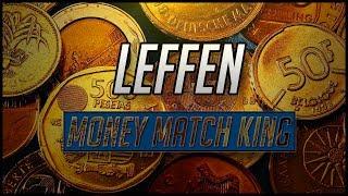 Leffen: The Money Match King