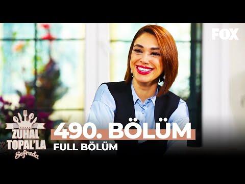 Zuhal Topal'la Sofrada 490. Bölüm