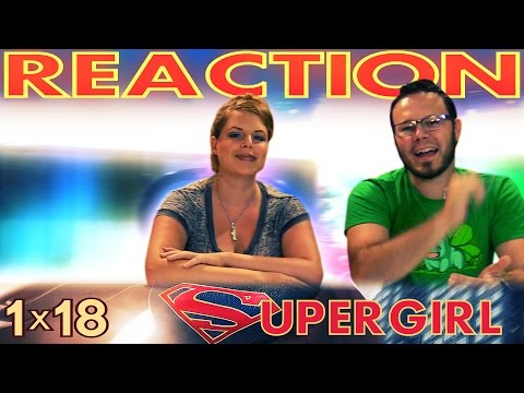 Supergirl 1x18 REACTION!!