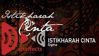 Sigma - Istikharah Cinta (Official Lyric Video)