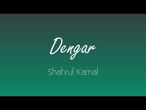 Shahrul Kamal - Dengar + Lirik