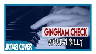 JKT48 - Gingham Check (Cover By Vienda Billy) Piano