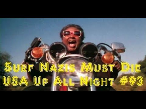 Up All Night Review #93: Surf Nazis Must Die