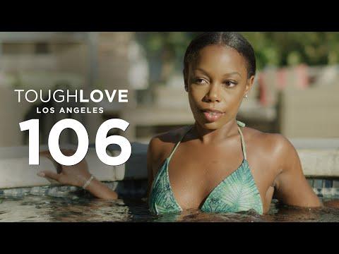 Tough Love: Los Angeles (Episode 6)