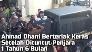 Video Video Ahmad Dhani Berteriak Keras Setelah Dituntut Penjara 1 Tahun 6 Bulan MP3, 3GP, MP4, WEBM, AVI, FLV April 2019