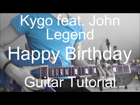 Happy Birthday - Kygo feat. John Legend (GUITAR TUTORIAL/LESSON#225)