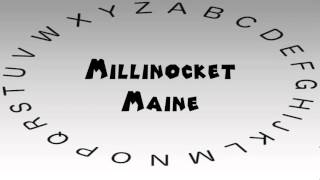 Millinocket (ME) United States  city photos : How to Say or Pronounce USA Cities — Millinocket, Maine