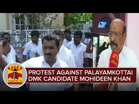 TN-Elections-2016--Protest-Against-Palayamkottai-DMK-Candidate-Mohideen-Khan