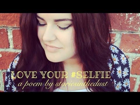 Love Your #Selfie: A Spoken Word Poem   storiesinthedust