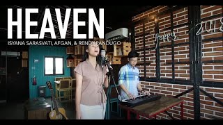 Afgan, Isyana Sarasvati, Rendy Pandugo - Heaven (Cover) ft. Ezra Ruben
