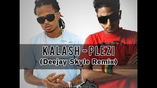 KALASH - PLEZI (DEEJAY SKYLE ZOUK REMIX)