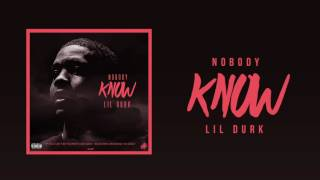 "Listen to the official audio of ""Nobody Know"" by Lil Durk.Subscribe to Lil Durk's official channel for exclusive music videos and behind the scenes looks: http://bit.ly/Subscribe-to-DurkMore Lil Durk:https://fb.com/lildurkhttps://twitter.com/lildurk_https://instagram.com/Imlildurk2xhttp://officiallildurk.com"