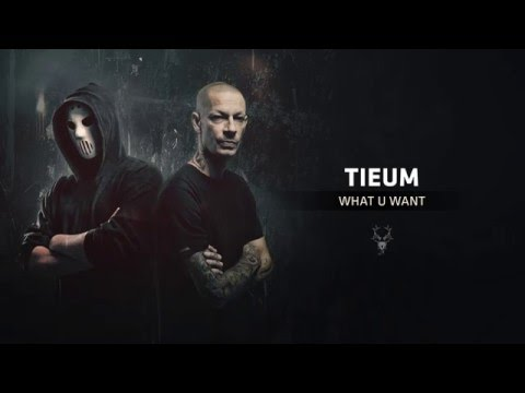 Tieum - What U Want
