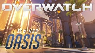 [NOW AVAILABLE] Oasis | New Map Preview | Overwatch (AU)