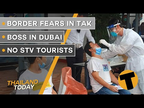Thailand News Today | No STV tourists, Boss in Dubai, border fears in Tak | October 13