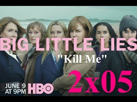 AJ's TV Reviews: Big Little Lies- Season 2- Episode 5 Kill Me(7-6-19)
