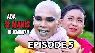 Video Ketemu Setan Centil - Ada si Manis di Jembatan Episode 5 part 2 MP3, 3GP, MP4, WEBM, AVI, FLV September 2018