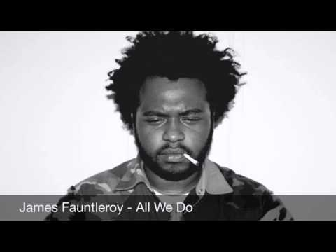 James Fauntleroy - All We Do