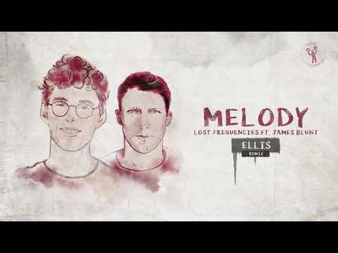 Lost Frequencies Ft. James Blunt - Melody (Ellis Remix)