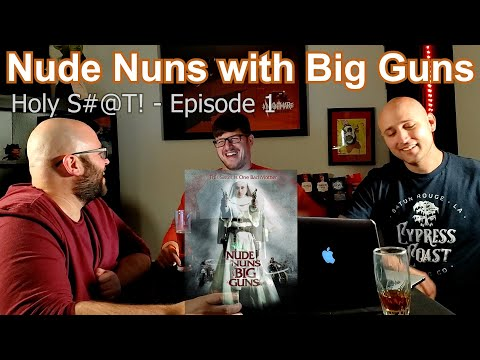 Nude Nuns with Big Guns (2010) Review | Holy S#@T! E01 | HCM Highly Caffeinated Movies